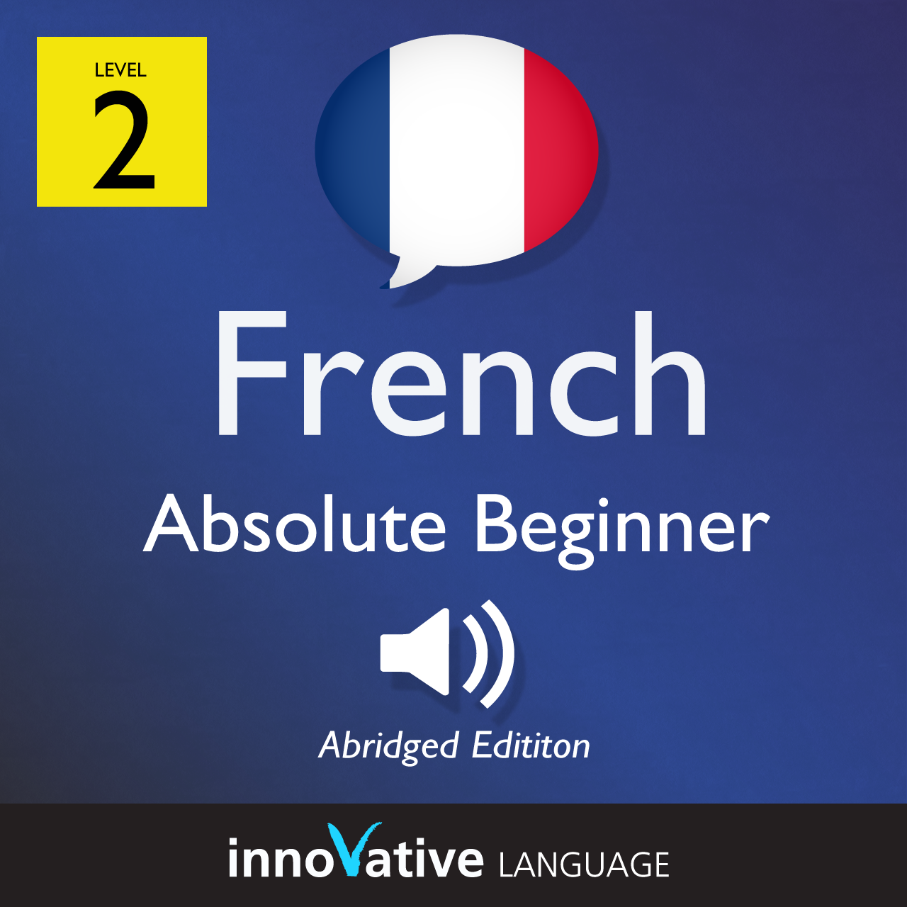 Audiobook French - Level 2: Absolute Beginner French (Fluency Fast Edition)