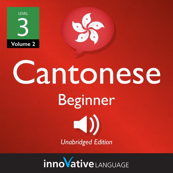 Level Beginner: Level 3: Beginner Cantonese
