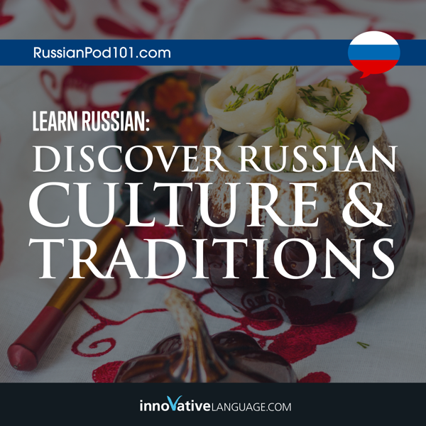 learn russian discover russian culture traditions
