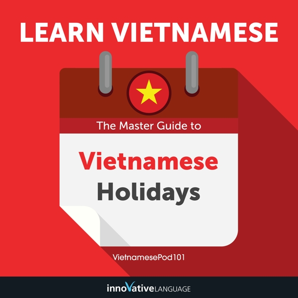 [Audiobook] Learn Vietnamese: The Master Guide to Vietnamese Holidays for Beginners