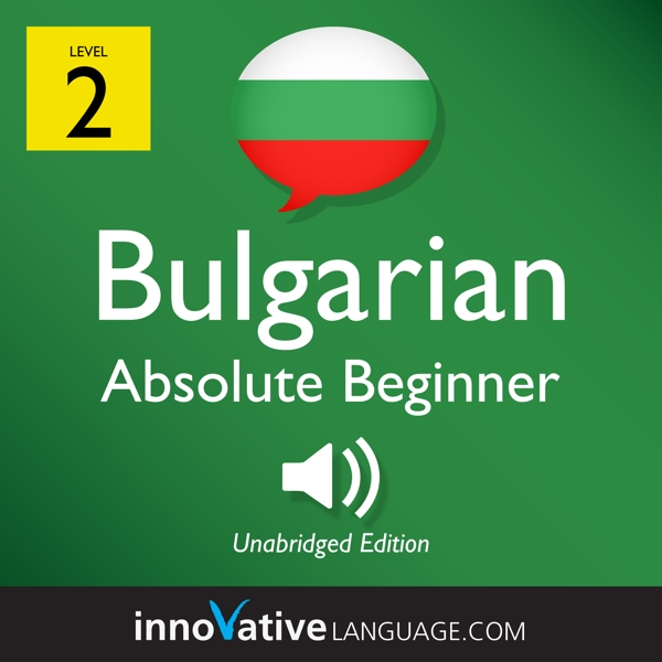 [Audiobook] Learn Bulgarian - Level 2: Absolute Beginner Bulgarian, Volume 1