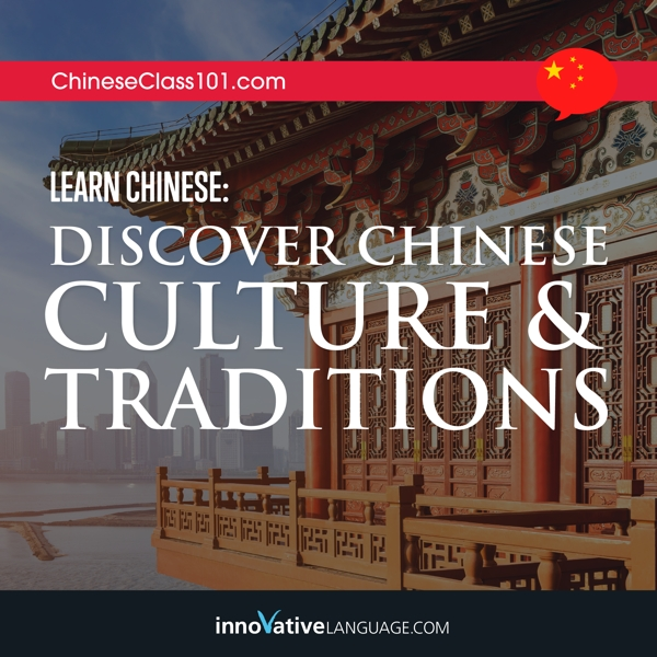 Audiobook Chinese: Discover Chinese Culture & Traditions