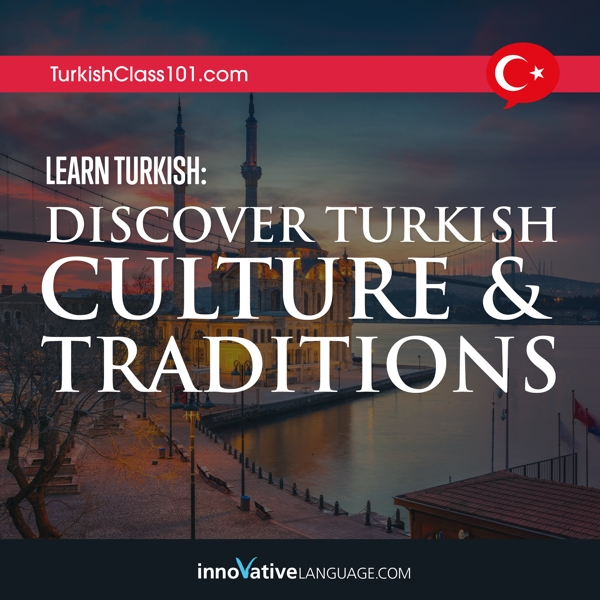 [Audiobook] Learn Turkish: Discover Turkish Culture & Traditions