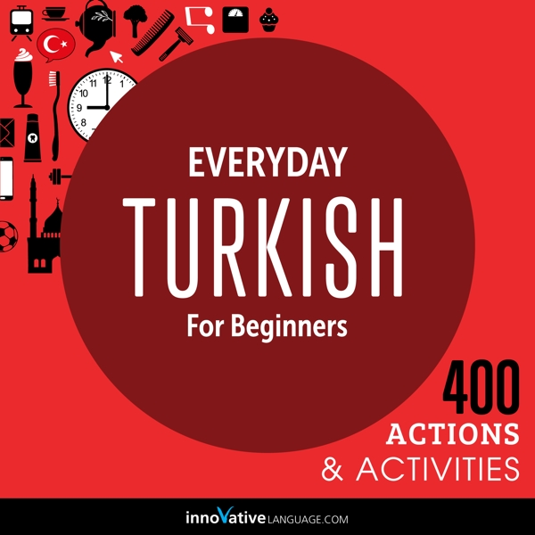 [Audiobook] Everyday Turkish for Beginners - 400 Actions & Activities