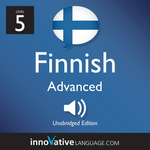 [Audiobook] Learn Finnish - Level 5: Advanced Finnish, Volume 1