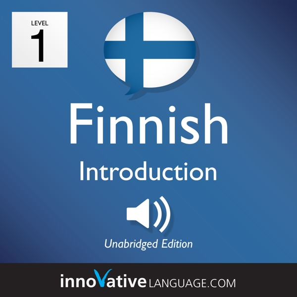 [Audiobook] Learn Finnish - Level 1: Introduction to Finnish, Volume 1