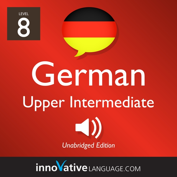 [Audiobook] Learn German - Level 8: Upper Intermediate German, Volume 1