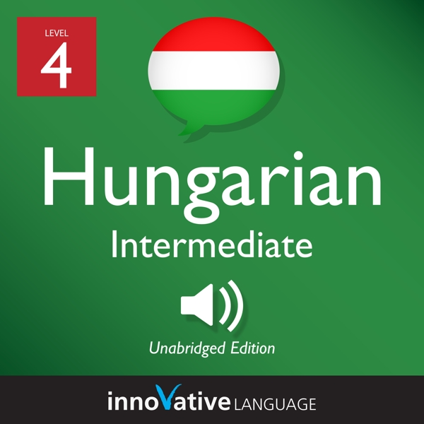 [Audiobook] Learn Hungarian - Level 4: Intermediate Hungarian, Volume 1
