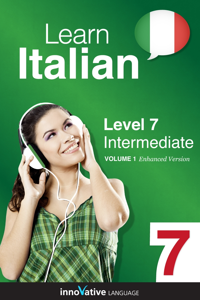 Learn Italian - Level 7: Intermediate