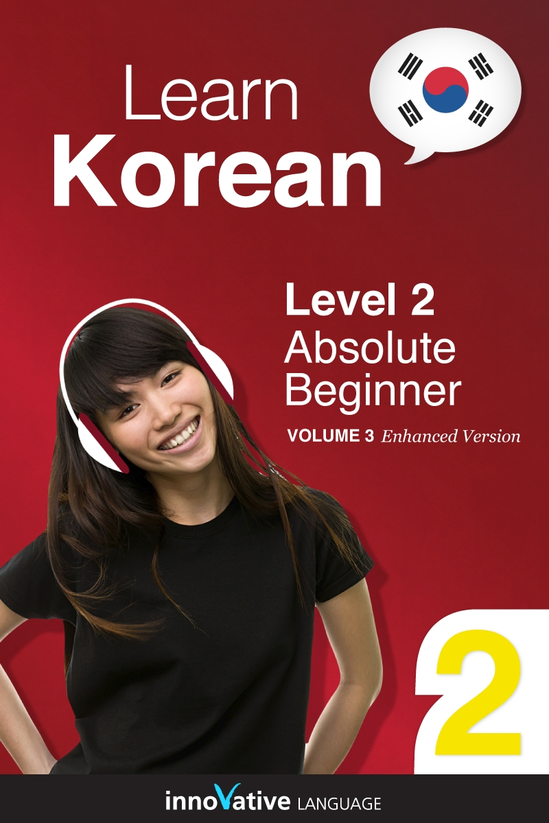 [eBook] Learn Korean - Level 2: Absolute Beginner, Volume 3