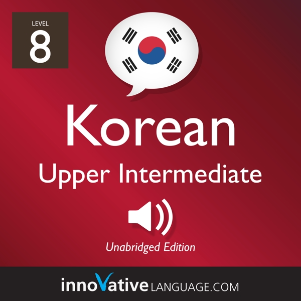 [Audiobook] Learn Korean - Level 8: Upper Intermediate Korean, Volume 1