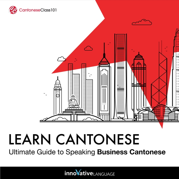 [Audiobook] Learn Cantonese: Ultimate Guide to Speaking Business Cantonese for Beginners