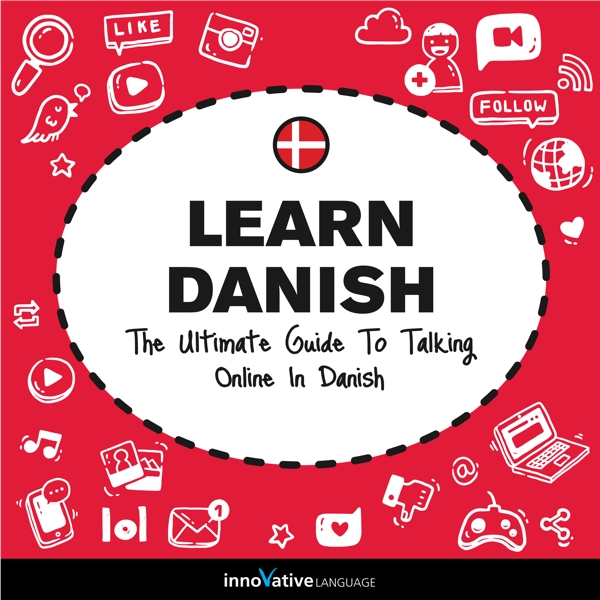 [Audiobook] Learn Danish: The Ultimate Guide to Talking Online in Danish
