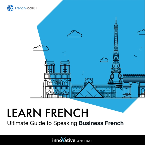[Audiobook] Learn French: Ultimate Guide to Speaking Business French for Beginners