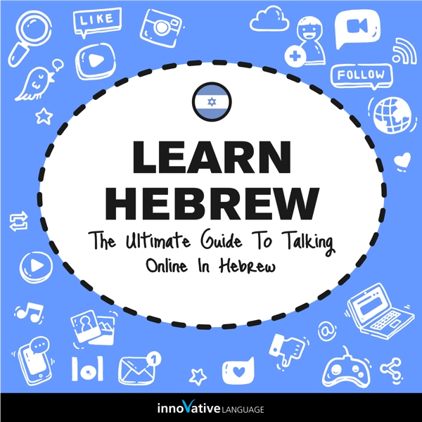 [Audiobook] Learn Hebrew: The Ultimate Guide to Talking Online in Hebrew