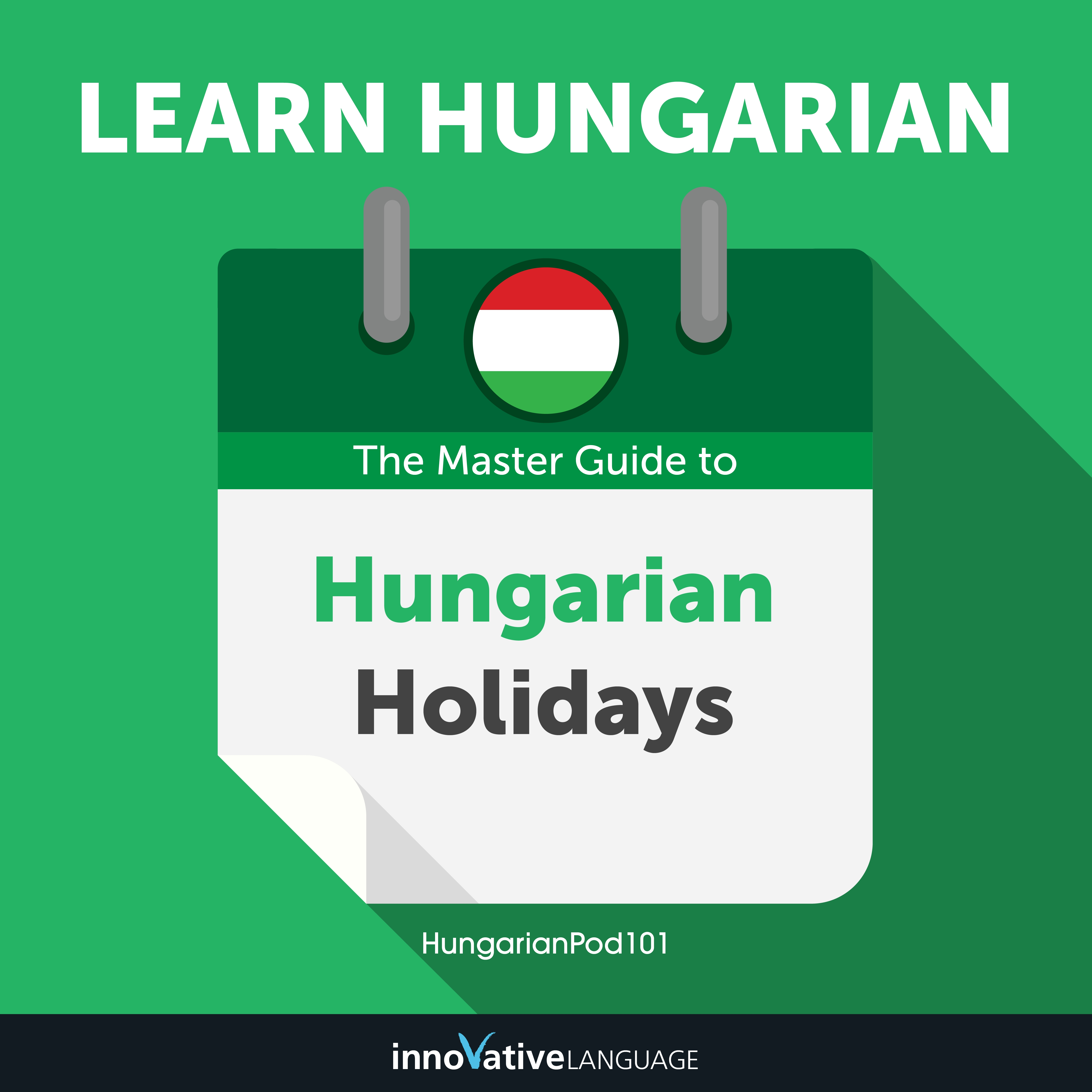 Learn Hungarian: The Master Guide to Hungarian Holidays for Beginners Audiobook