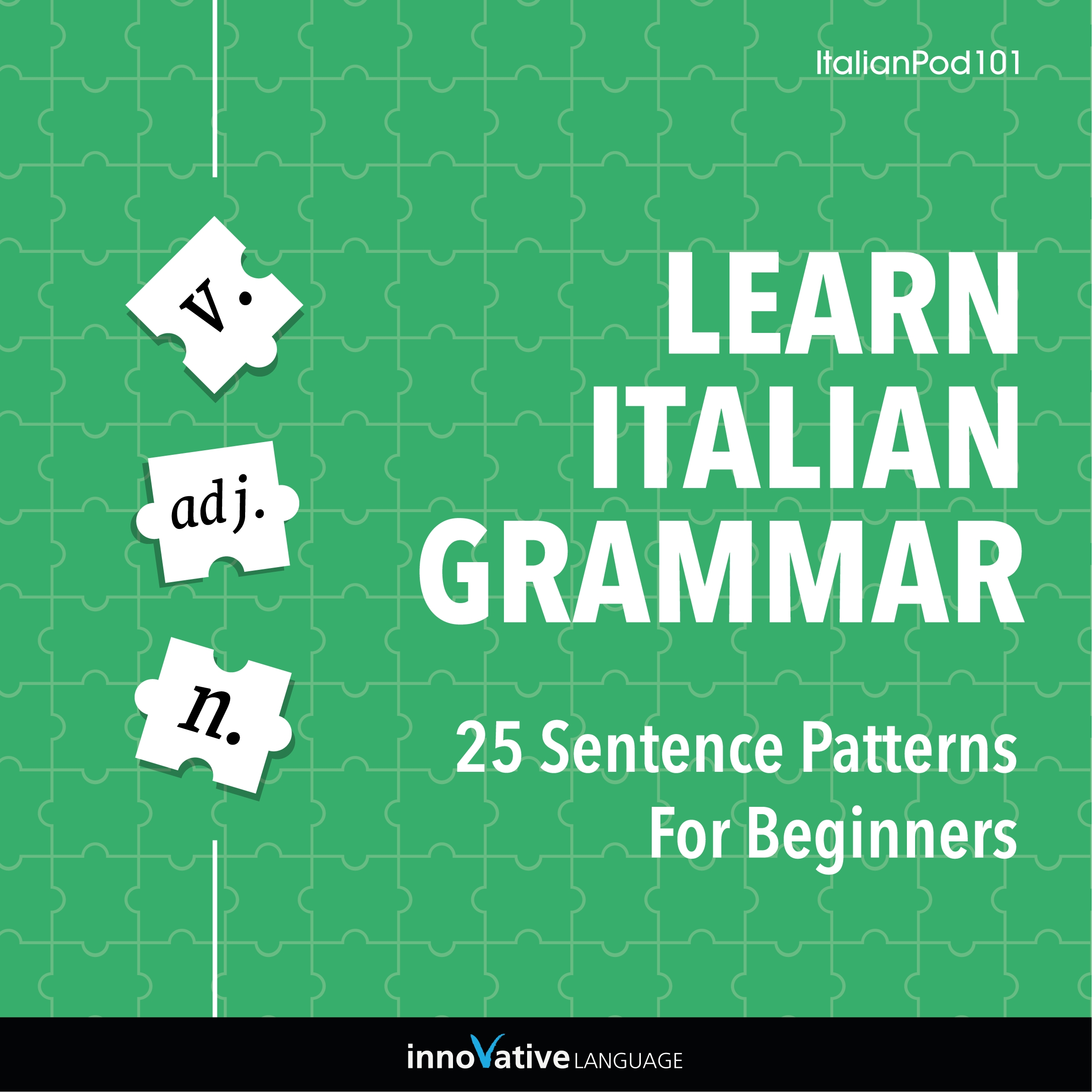[Audiobook] Learn Italian Grammar: 25 Sentence Patterns for Beginners