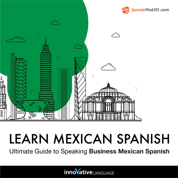 [Audiobook] Learn Spanish: Ultimate Guide to Speaking Business Mexican Spanish for Beginners