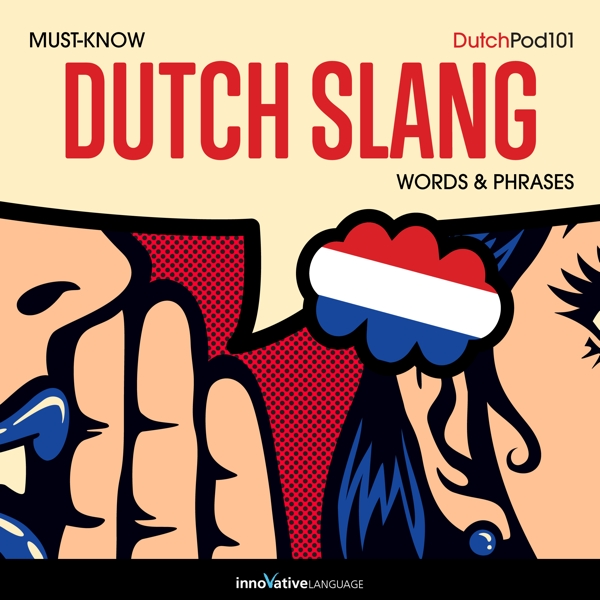 [Audiobook] Learn Dutch: Must-Know Dutch Slang Words & Phrases