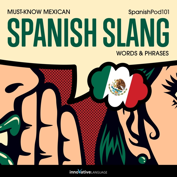 [Audiobook] Learn Spanish: Must-Know Mexican Spanish Slang Words & Phrases