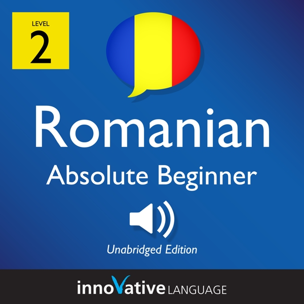 [Audiobook] Learn Romanian - Level 2: Absolute Beginner Romanian, Volume 1
