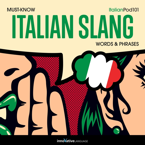 [Audiobook] Learn Italian: Must-Know Italian Slang Words & Phrases