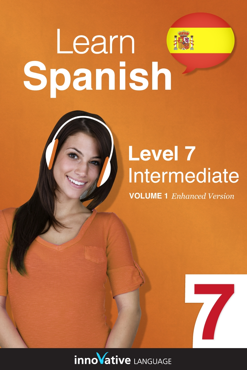 [eBook] Learn Spanish - Level 7: Intermediate
