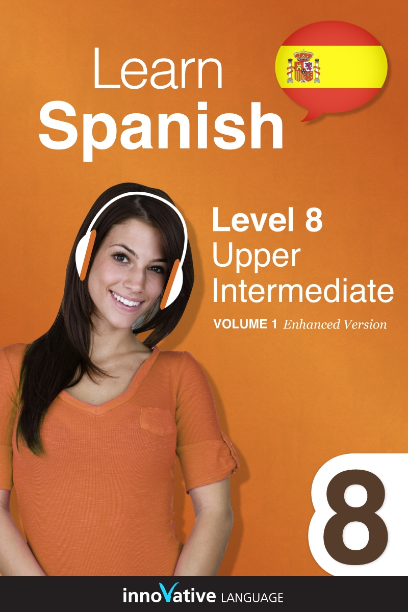 [eBook] Learn Spanish - Level 8: Upper Intermediate