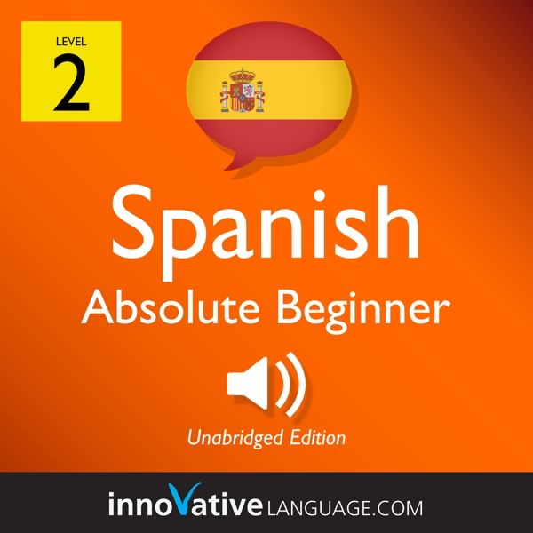 [Audiobook] Learn Spanish - Level 2: Absolute Beginner Spanish, Volume 2
