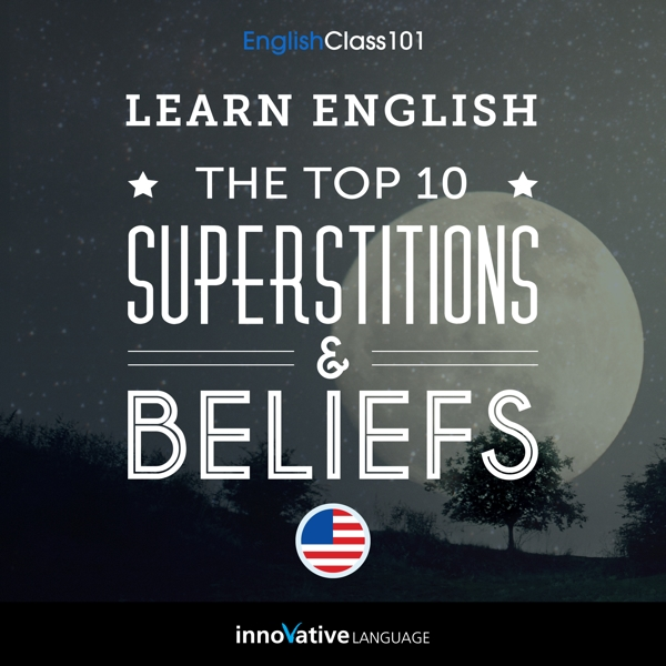 [Audiobook] Learn English: The Top 10 Superstitions & Beliefs