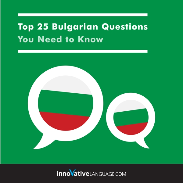 [Audiobook] Learn Bulgarian: Top 25 Bulgarian Questions You Need to Know