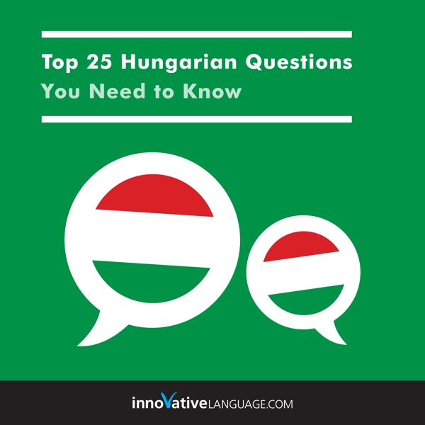 [Audiobook] Learn Hungarian: Top 25 Hungarian Questions You Need to Know