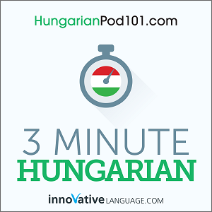 3-Minute Hungarian - 25 Lesson Series Audiobook