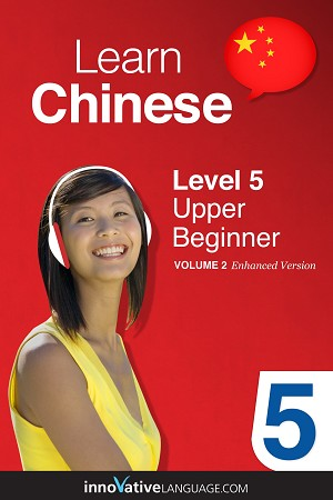 [eBook] Learn Chinese - Level 5: Upper Beginner, Volume 2