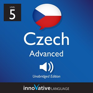 [Audiobook] Learn Czech - Level 5: Advanced Czech, Volume 1
