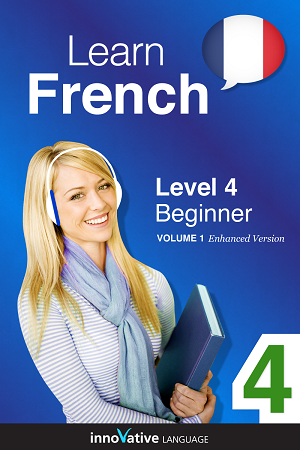 [eBook] Learn French - Level 4: Beginner