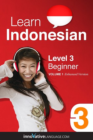 Learn Indonesian - Level 3: Beginner