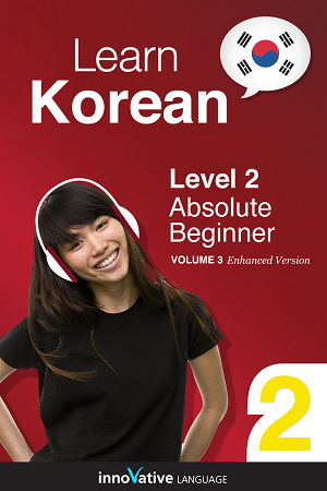 Learn Korean - Level 2: Absolute Beginner, Volume 3