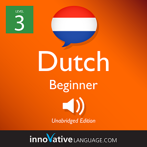 [Audiobook] Learn Dutch - Level 3: Beginner Dutch, Volume 1