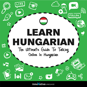 Audiobook Hungarian: The Ultimate Guide to Talking Online in Hungarian