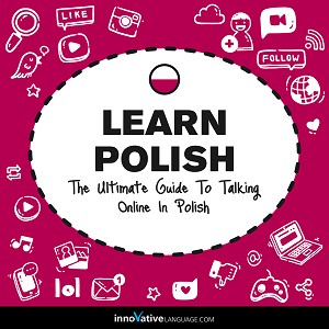 [Audiobook] Learn Polish: The Ultimate Guide to Talking Online in Polish