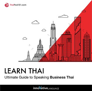 [Audiobook] Learn Thai: Ultimate Guide to Speaking Business Thai for Beginners