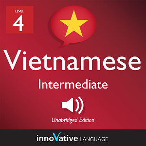 Audiobook Vietnamese - Level 4: Intermediate Vietnamese, Volume 1