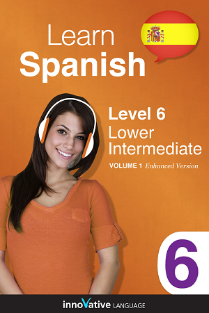 [eBook] Learn Spanish - Level 6: Lower Intermediate