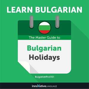 [Audiobook] Learn Bulgarian: The Master Guide to Bulgarian Holidays for Beginners