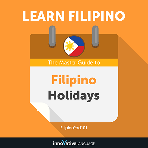 [Audiobook] Learn Filipino: The Master Guide to Filipino Holidays for Beginners