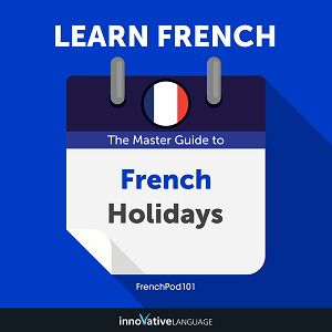 [Audiobook] Learn French: The Master Guide to French Holidays for Beginners
