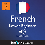 Audiobook French - Level 3: Lower Beginner French: Volume 1