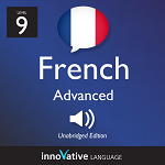 Audiobook French - Level 9: Advanced French: Volume 1