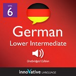 Audiobook German - Level 6: Lower Intermediate German: Volume 1